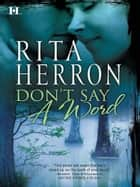Don't Say a Word (Mills & Boon M&B) ebook by Rita Herron