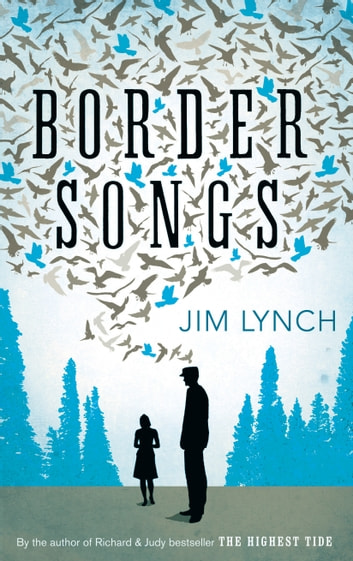 Border Songs ebook by Jim Lynch
