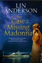 The Case of The Missing Madonna - A mystery with wartime secrets ebook by Lin Anderson
