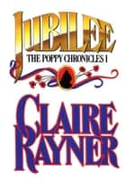 Jubilee (Book 1 of The Poppy Chronicles) ebook by Claire Rayner