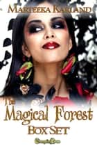 The Magical Forest (Box Set) ebook by Marteeka Karland