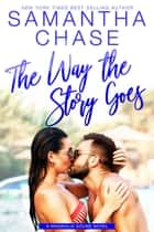 The Way the Story Goes - Magnolia Sound ebook by Samantha Chase