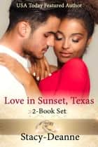 Love in Sunset, Texas (2-Book Set) ebook by Stacy-Deanne