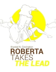Roberta Takes the Lead - E Book ebook by Krystal Covington