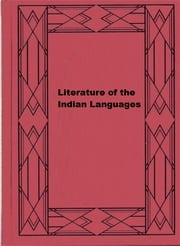 Literature of the Indian Languages ebook by Henry Rowe Schoolcraft