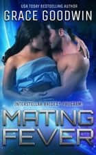 Mating Fever ebook by Grace Goodwin