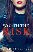 Worth The Risk ebook by