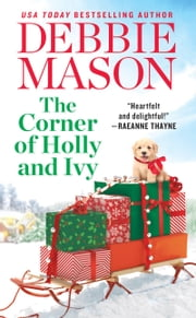 The Corner of Holly and Ivy - A feel-good Christmas romance ebook by Debbie Mason