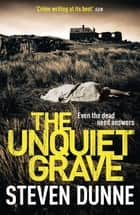 The Unquiet Grave (DI Damen Brook 4) ebook by Steven Dunne
