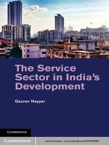 The Service Sector in India's Development ebook by Gaurav Nayyar