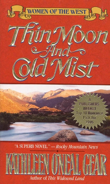 Thin Moon and Cold Mist - Women of the West ebook by Kathleen O'Neal Gear