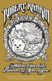 The Hollow Chocolate Bunnies of the Apocalypse - Eddie Bear Book 1 ebook by Robert Rankin