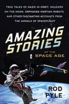 Amazing Stories of the Space Age ebook by Rod Pyle
