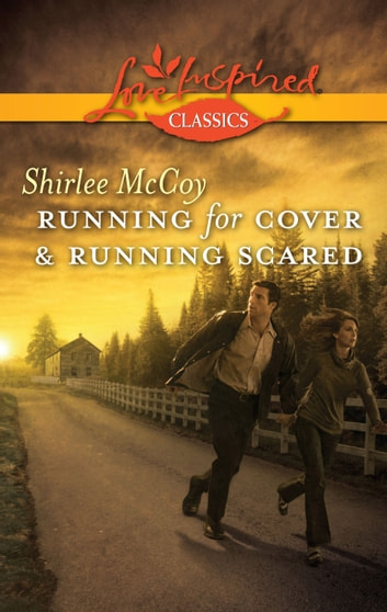 Running for Cover & Running Scared - An Anthology eBook by Shirlee McCoy