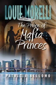 The Prince of Mafia Princes ebook by Patricia Bellomo