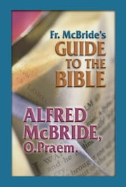 Fr. McBride's Guide to the Bible ebook by Alfred McBride