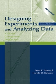 Designing Experiments and Analyzing Data - A Model Comparison Perspective ebook by Scott E. Maxwell,Harold D. Delaney