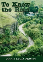 To Know the Road ebook by Annie Coyle Martin