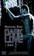 Dark Love T1 - Hard ebook by Nashoda Rose
