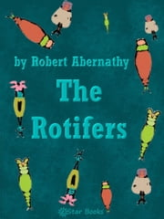 Rotifers ebook by Robert Abernathy