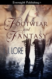 Footwear and Fantasy ebook by J. J. Lore