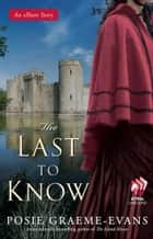 The Last to Know ebook by Posie Graeme-Evans