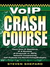 Voice Over IP Crash Course ebook by Shepard, Steven