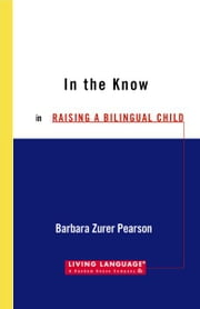 Raising a Bilingual Child ebook by Barbara Zurer Pearson
