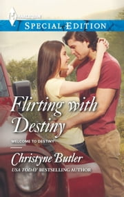 Flirting with Destiny ebook by Christyne Butler