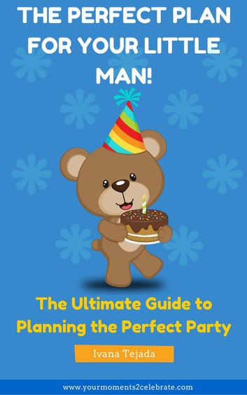 The Perfect Plan For Your Little Man! ebook by Ivana M. Tejada