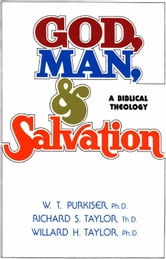 God, Man, & Salvation ebook by W.T.  Purkiser