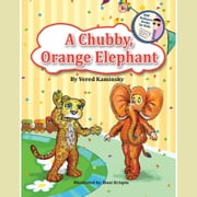 Chubby, Orange Elephant, A audiobook by Vered Kaminsky