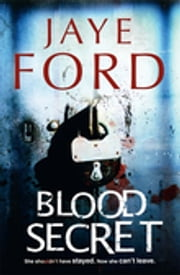 Blood Secret ebook by Jaye Ford