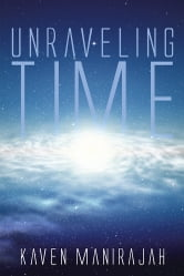 Unraveling Time ebook by Kaven Manirajah