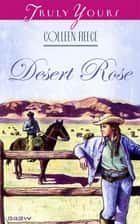 Desert Rose ebook by Colleen L. Reece