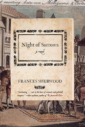 Night of Sorrows: A Novel ebook by Frances Sherwood