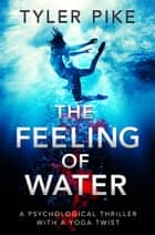 The Feeling of Water ebook by