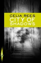 City of Shadows eBook by Celia Rees