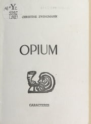 Opium ebook by Christine Zwingmann