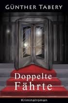 Doppelte Fährte 電子書 by Günther Tabery