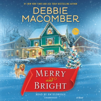 Merry and Bright - A Novel audiobook by Debbie Macomber