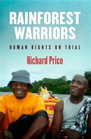 Rainforest Warriors - Human Rights on Trial ebook by Richard Price