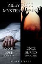 Riley Paige Mystery Bundle: Once Lost (#10) and Once Buried (#11) ebook by Blake Pierce