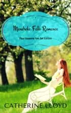 Mandrake Falls Four Seasons Romance - Boxed Set Edition ebook by Catherine Lloyd