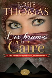 Les brumes du Caire ebook by Rosie Thomas