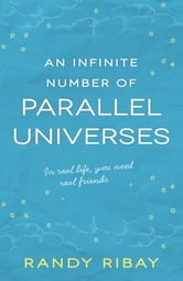 An Infinite Number Of Parallel Universes ebook by Randy Ribay