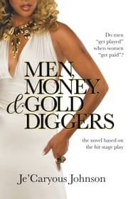 Men, Money, & Gold Diggers ebook by Je'Caryous Johnson
