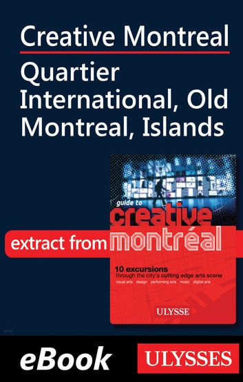 Creative Montreal - Quartier International - Old Montreal, Islands ebook by Jerome Delgado
