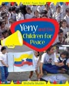 Yeny And The Children For Peace ebook by Michelle Mulder