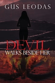 The Devil Walks Beside Her ebook by Gus Leodas